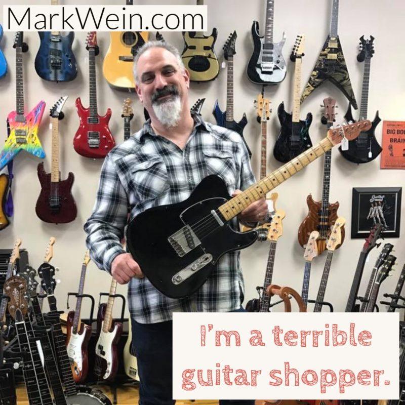 I'm a terrible guitar shopper.