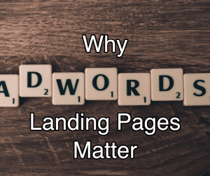 Why Landing Pages Matter