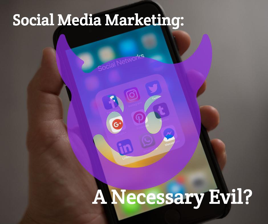 Social Media Marketing Necessary Evil