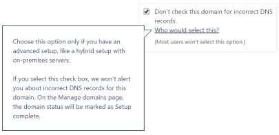 Office 365 - disable DNS record checks for a domain