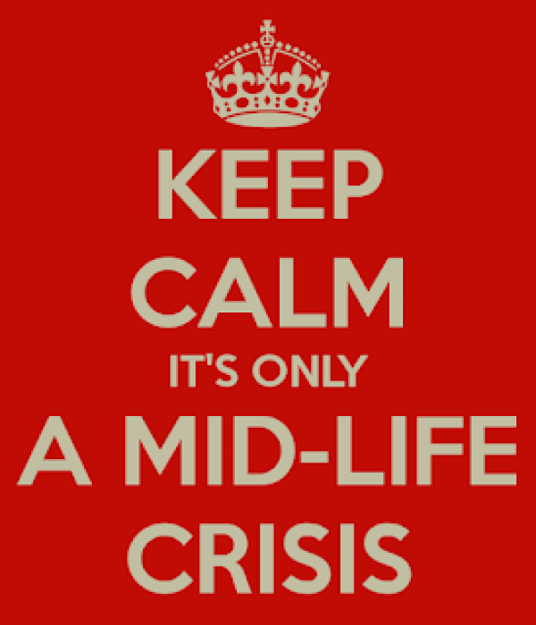 Keep calm mid-life crisis