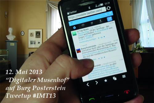 Angeregt durch den internationalen Museumstag, gab es 2013 das erste Tweetup im Museum Burg Posterstein - gleichzeitig mit Tweetups im ganzen Land.