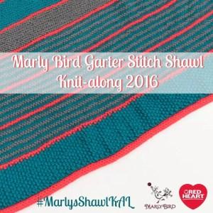 2016 Garter Stitch Shawl Knit-Along with Marly Bird and Red Heart Yarn