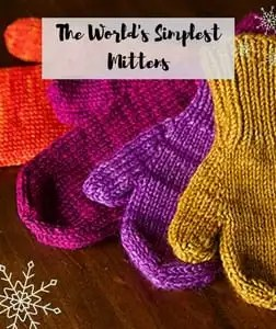 FREE Knit and Crochet Winter Fun Patterns-The World's Simplest Mittens