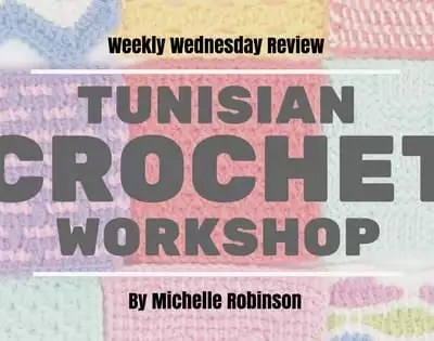 "Take a look at ""Tunisian Crochet Workshop"" in our Weekly Wednesday Review"