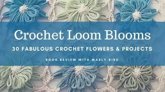 Book Review of Crochet Loom Blooms
