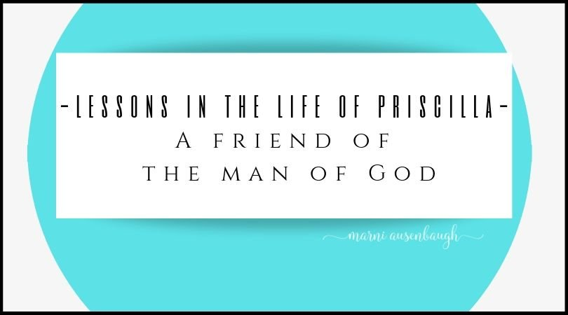 Priscilla-A Friend To The Man Of God