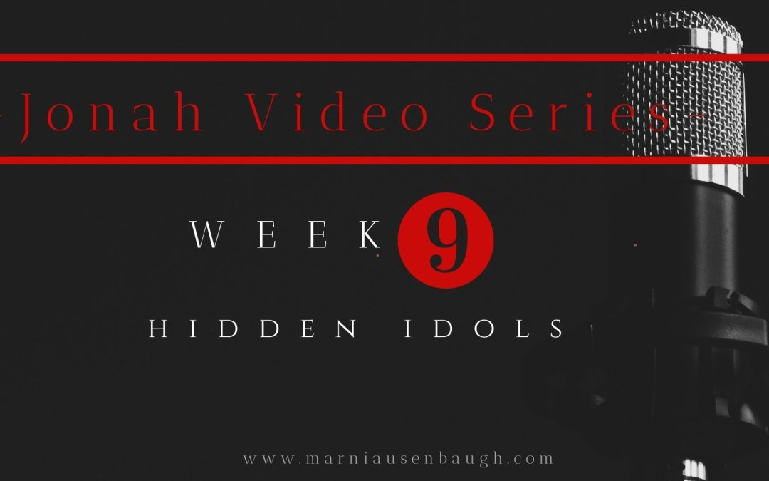 The Jonah Series-Week 9 Hidden Idols