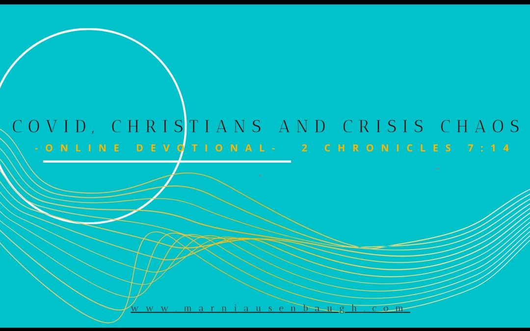 Covid, Christians and Crisis Chaos