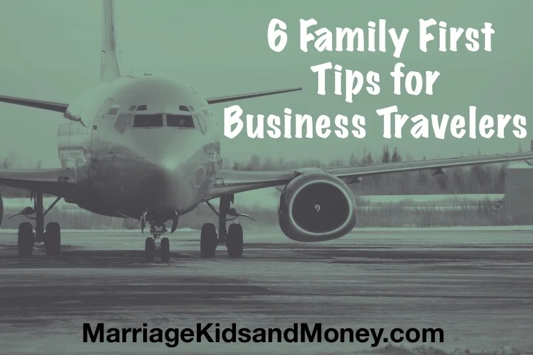 6 Family First Tips for Business Travelers
