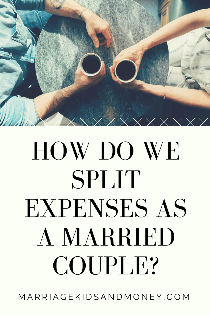 How Do We Split Expenses As A Married Couple Marriage Kids And Money