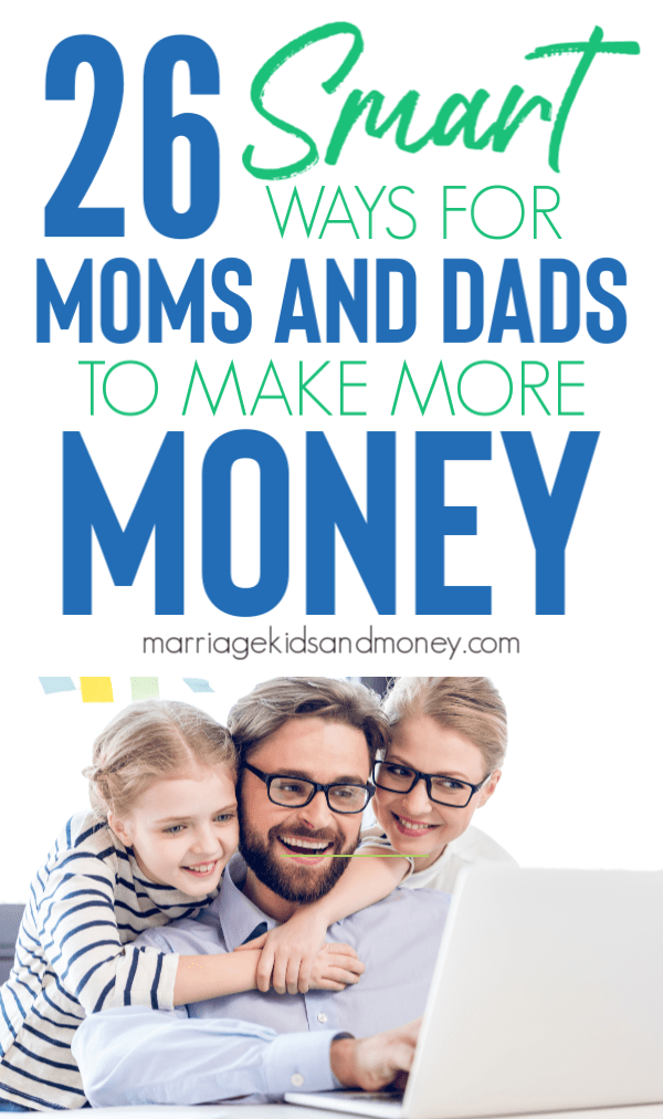 26 Smart Ways For Moms and Dads to Make More Money