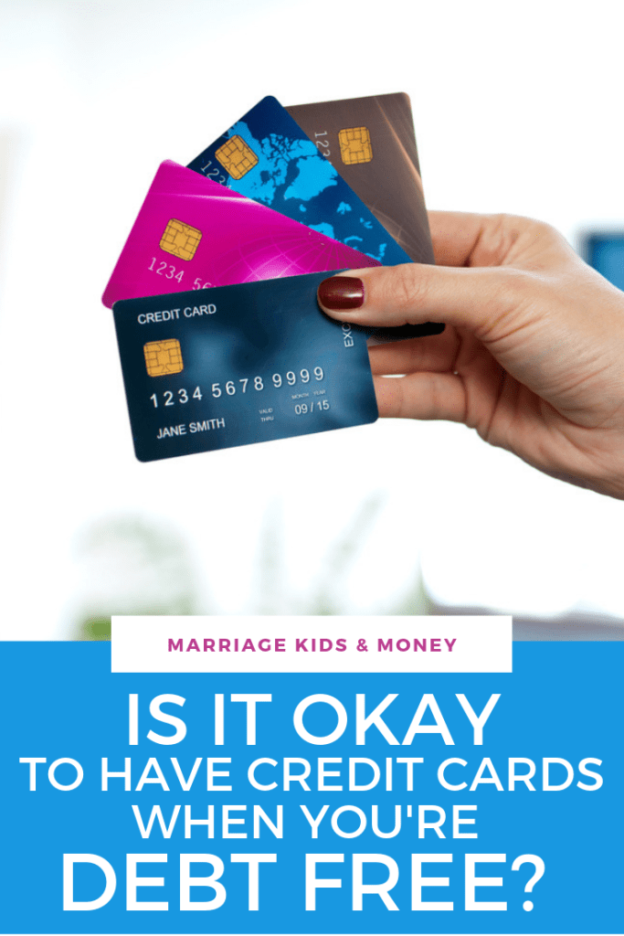 Is It Okay To Have Credit Cards When You're Debt Free?