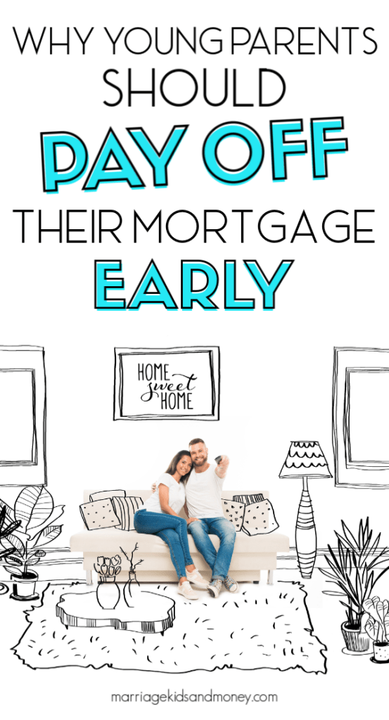 Why Young Parent Should Pay Off Their Mortgage Early