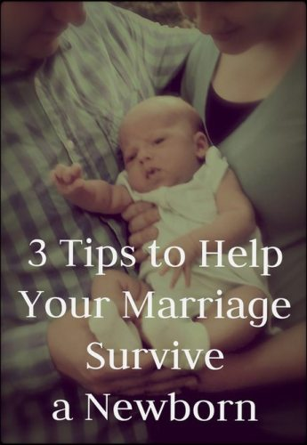 Three Tips to Help Your Marriage Survive a Newborn