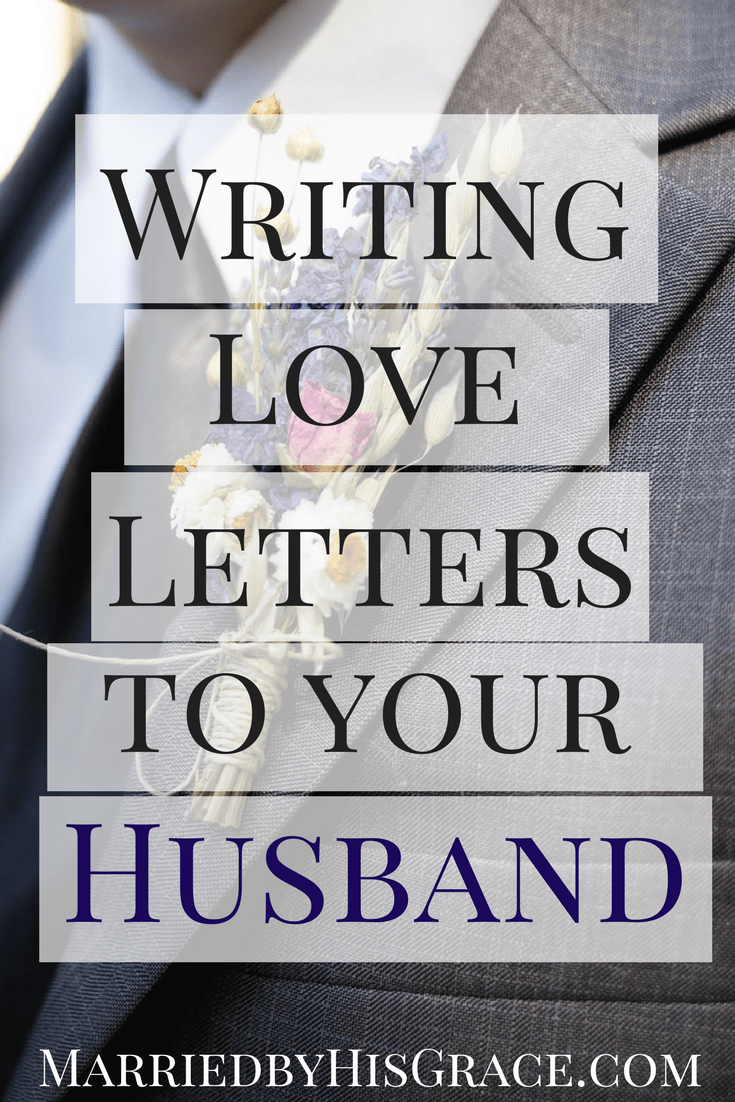 Writing Your Husband Love Letters Married By His Grace