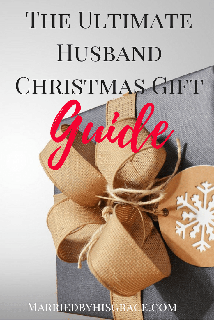 The Husband Christmas Gift Guide. - Married By His Grace