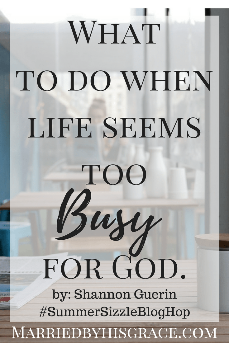 When Life Seems Too Busy For God