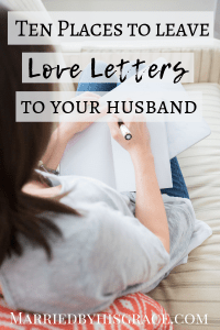 10 Places to leave Love Letters for your husband  - Married