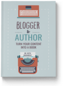 Blogger to Author by Dr. Beth Brombosz