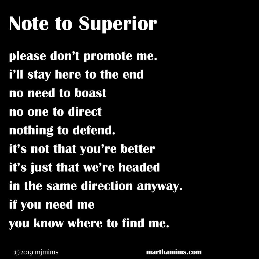 please don't promote me. i'll stay here to the end no need to boast no one to direct nothing to defend. it's not that you're better it's just that we're headed in the same direction anyway. if you need me  you know where to find me.