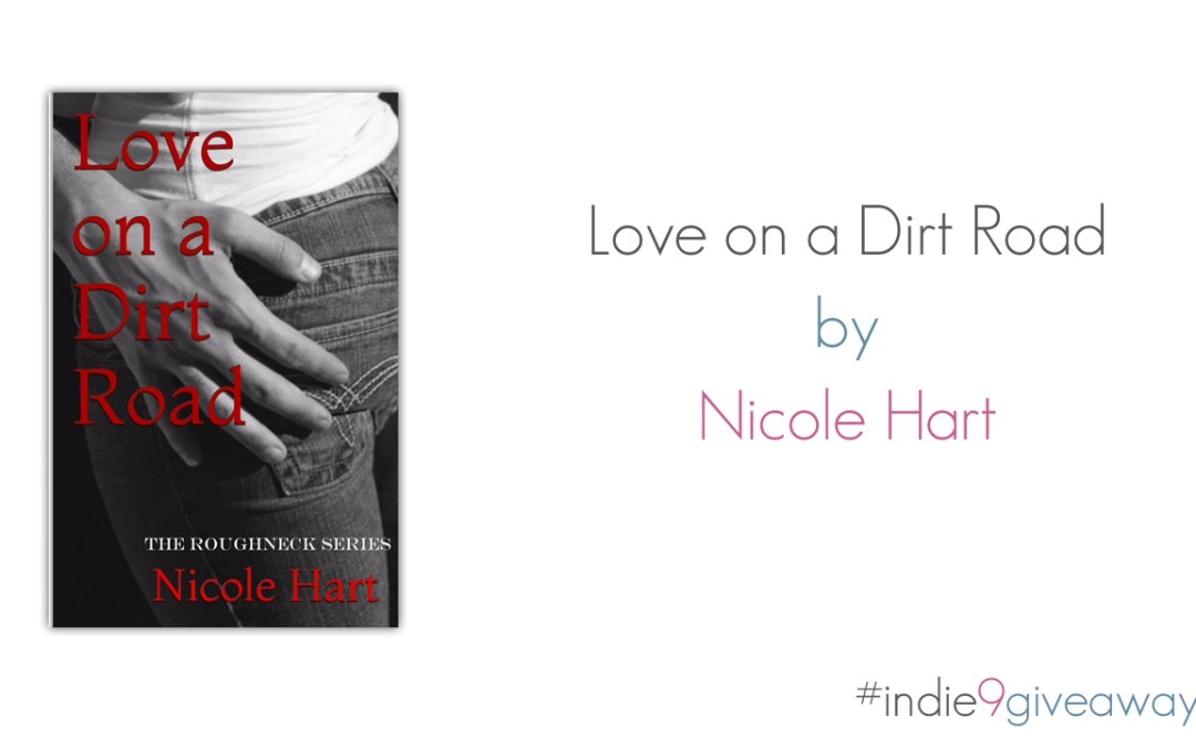Love on a Dirt Road by Nicole Hart