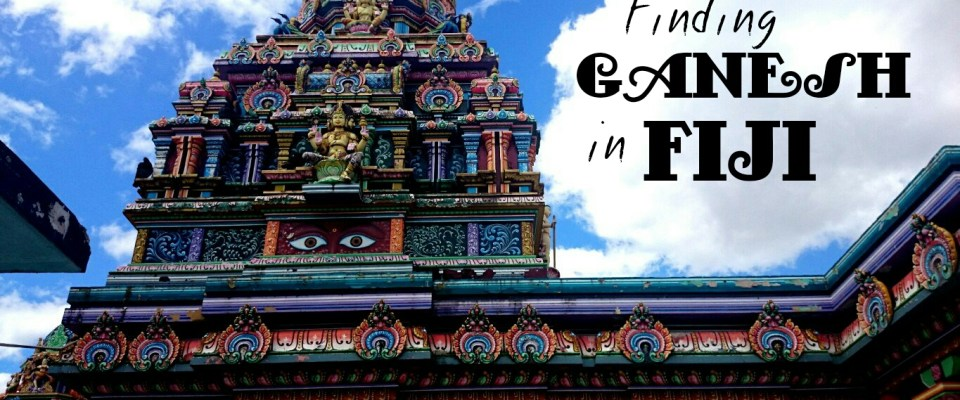Finding Ganesh in Fiji