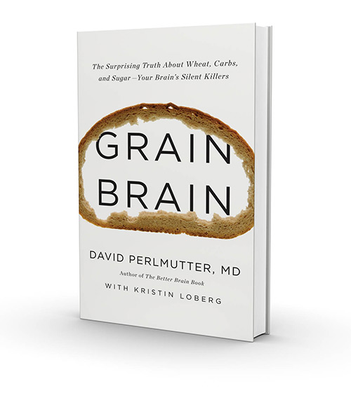 Grain Brain The Surprising Truth about Wheat, Carbs, and Sugar Your Brain's Silent Killers