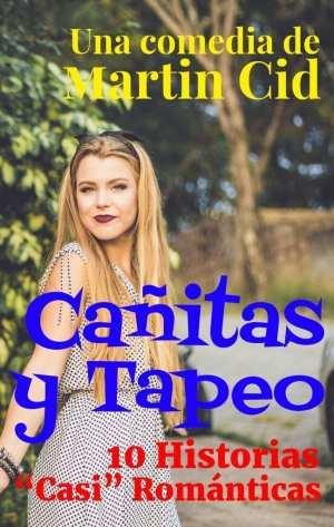 """Cañitas y Tapeo. 10 Historias """"Casi"""" Románticas. De Martin Cid"""