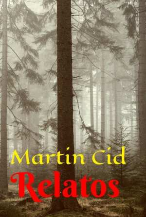 Relatos. Martin Cid