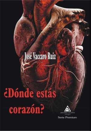 ¿Dónde estás corazón?', una novela de José Vaccaro Ruiz