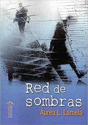 Red de Sombras, de Áurea L. Lamela