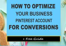 How to Optimize Your Business Pinterest Account for Conversions