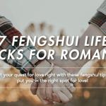 7 Fengshui Hacks for Romance