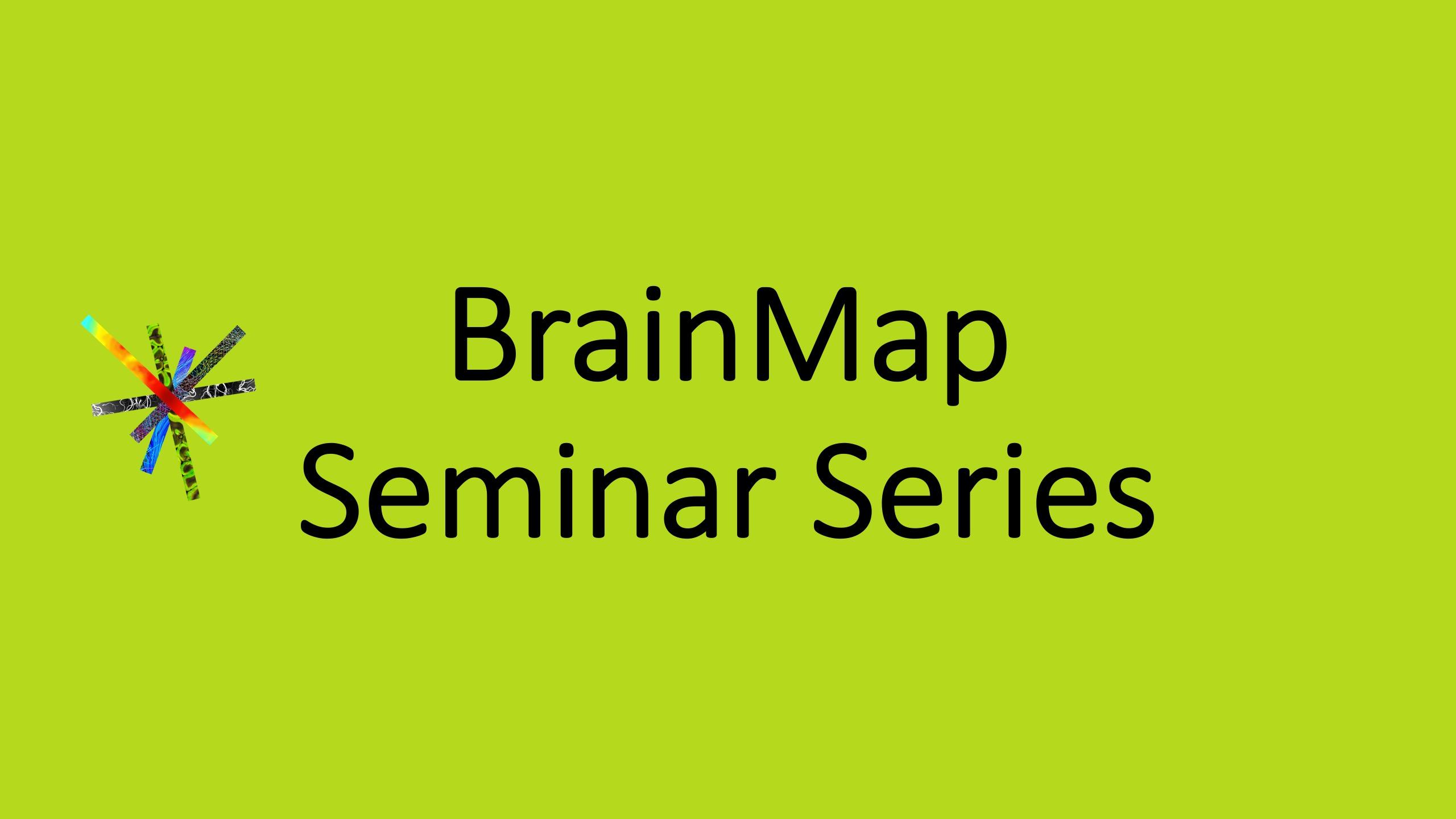 BrainMap Seminar Series