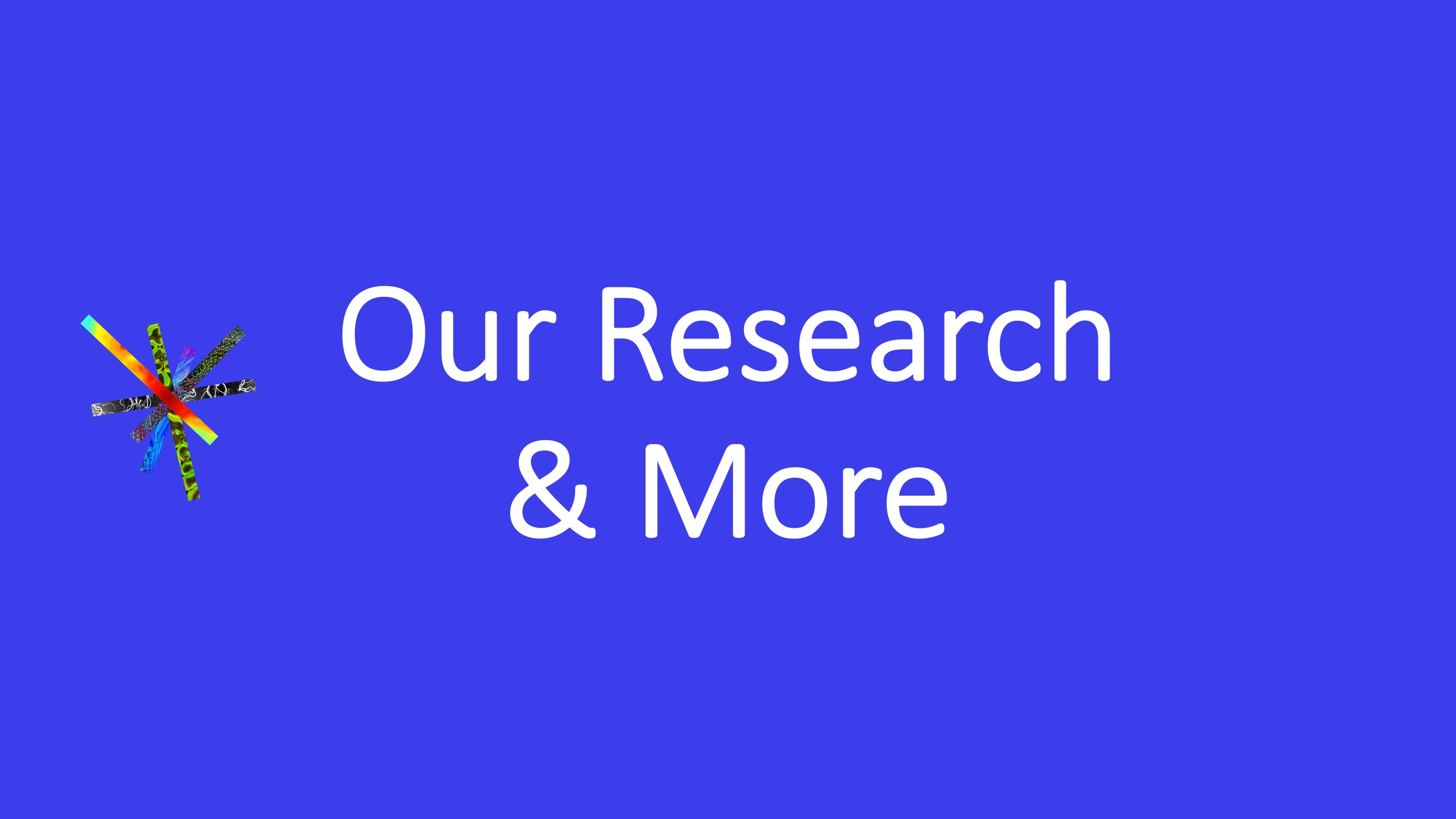 Our Research & More
