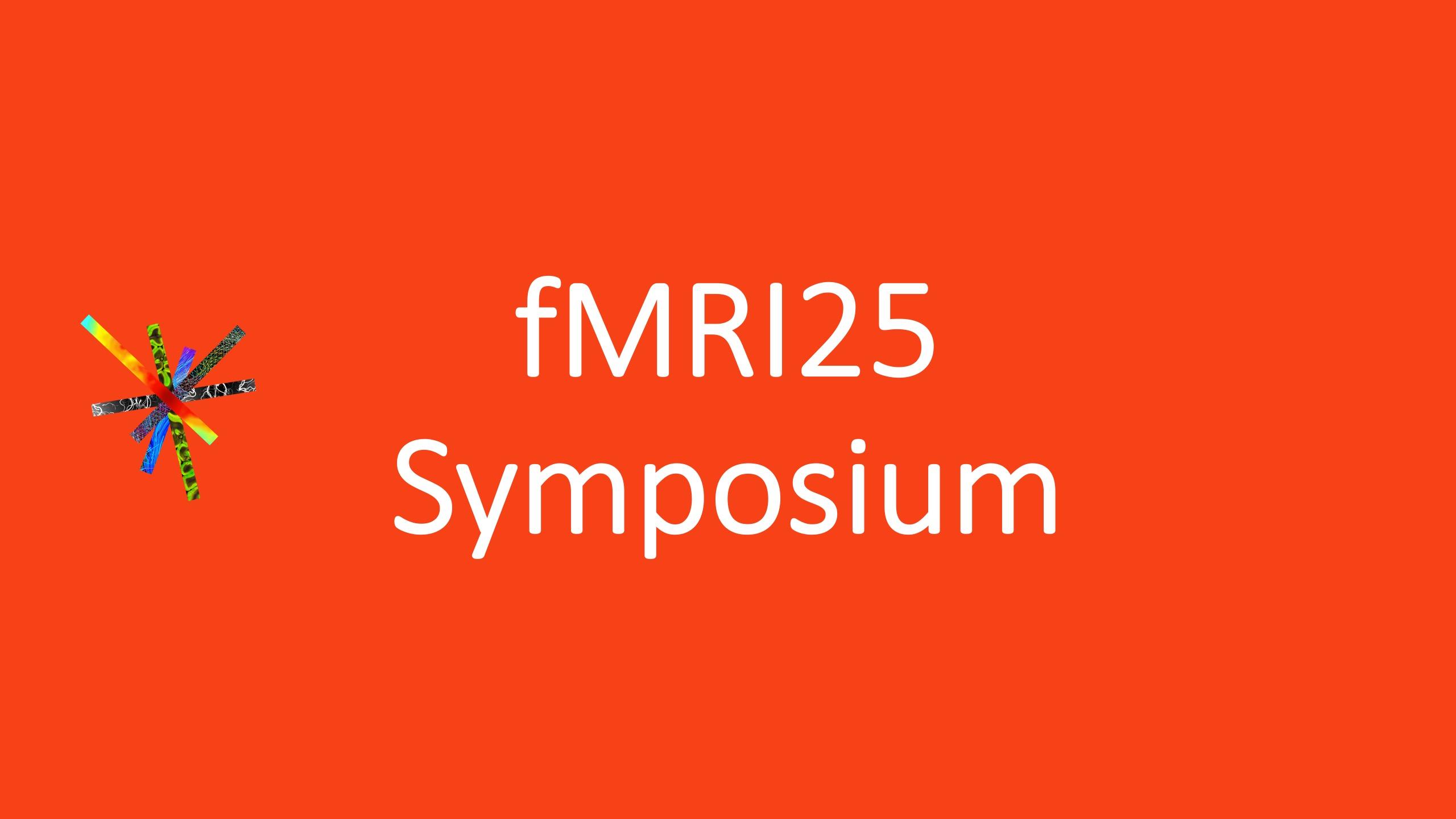 fMRI25 Symposium