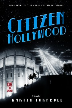 """Citizen Hollywood"" - book 3, the Garden of Allah novels"