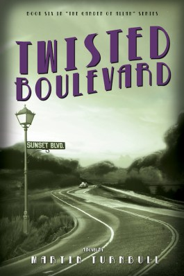 """Twisted Boulevard"" by Martin Turnbull, book six in the Hollywood's Garden of Allah novels"