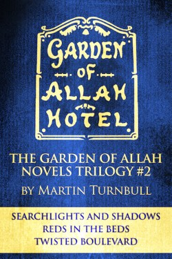 "Hollywood's Garden of Allah Novels trilogy #2 (""Searchlights and Shadows"" - ""Reds in the Beds"" - Twisted Boulevard"")"