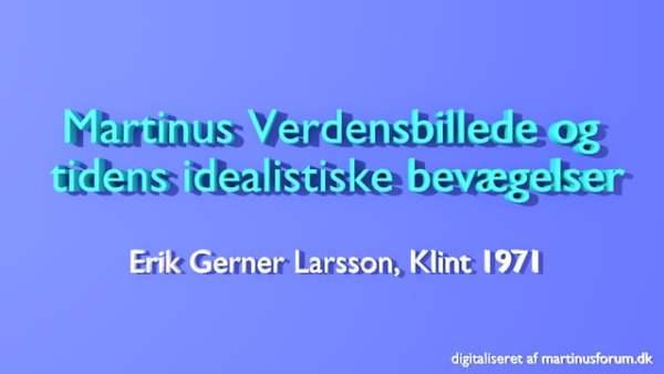 Martinus Verdensbillede og tidens idealistiske bevægelser – Erik Gerner Larsson