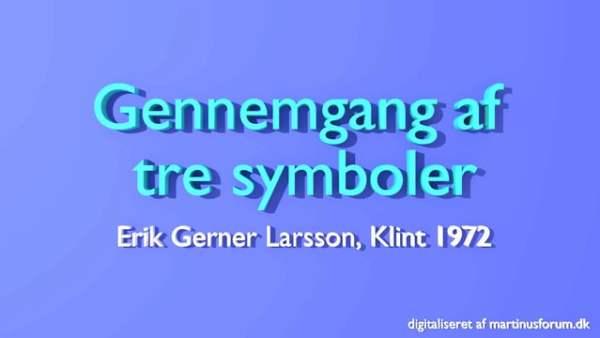 Gennemgang af 3 symboler – Erik Gerner Larsson