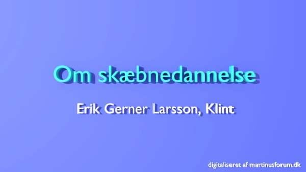 Om skæbnedannelse – Erik Gerner Larsson