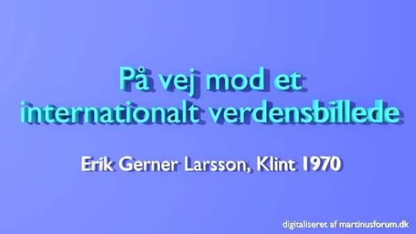På vej mod et internationalt verdensrige – Erik Gerner Larsson