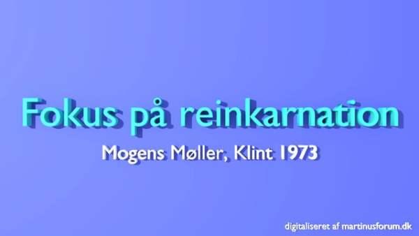Fokus på Reinkarnation – foredrag af Mogens Møller