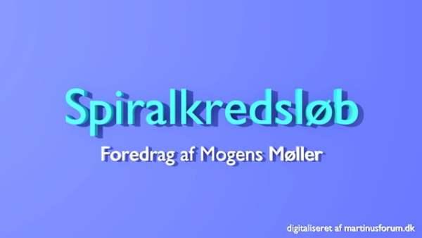 Spiralkredsløb – foredrag af Mogens Møller