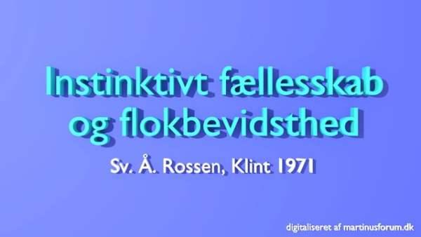 Instinktivt fællesskab og flokbevidsthed – foredrag af Sv. Å. Rossen