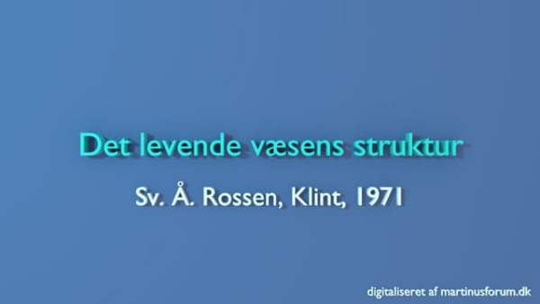 Det levende væsens struktur – foredrag af Sv. Å. Rossen
