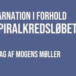 Reinkarnation i forhold til spiralkredsløbet – foredrag af Mogens Møller