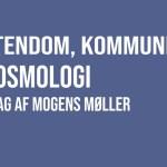 Nyt Mogens Møller foredrag om kristendom, kommunisme og kosmologi